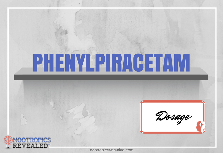 Phenylpiracetam Dosage